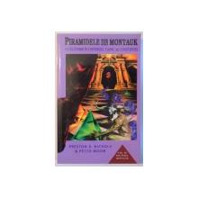 PIRAMIDELE DIN MONTAUK - O CALATORIE IN UNIVERSUL TAINIC AL CONSTIINTEI  de PRESTON B. NICHOLS & PETER MOON , 2004