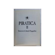 PIRATICA II - INTOARCERE LA LINSULA PAPAGALILOR de TANITH LEE , 2009