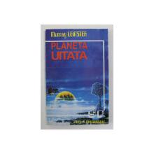 PLANETA UITATA  de MURRAY LEINSTER , ANII '90