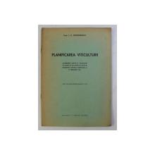 PLANIFICAREA VITICULTURII de I.C. TEODORESCU , 1940