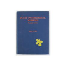 PLANT PATHOLOGICL METHODS , FUNGI AND BACTERIA by JOHN TUITE , 1969