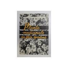 PLANTE MEDICINALE SI FLORA SPONTANA de CORNELIU CONSTANTINESCU , ARTIN AGOPIAN ,1962