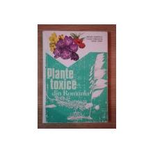 PLANTE TOXICE DIN ROMANIA de VALERIU ZANOSCHI , EUGEN TURENSCHI , MIHAI TOMA , 1981