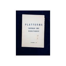 PLATFORMA PARTIDULUI UNIC MUNCITORESC - BUCURESTI, 1947