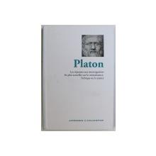 PLATON  - LES REPONSES AUX INTERROGATIONS LES PLUS ACTUELLES SUR LA CONNAISSANCE , L ' ETHIQUE OU LA JUSTICE , 2016