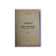 PLIMBARI IN DOUA CONTINENTE ( SCHITE , TIPURI , DIALOGURI ) de GEORGE I. DUCA , 1933