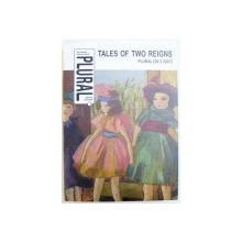 PLURAL  -  TALES  OF TWO REIGNS , REVISTA IN LIMBA ENGLEZA , APARUTA LA 30. 02. 2007