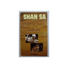POARTA PACII CELESTE de SHAN SA , 2005