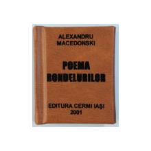 POEMA RONDELURILOR de ALEXANDRU MACEDONSKI , 1999 , grafica de MUGUREL DIONISIE ,   CARTE LILIPUT *