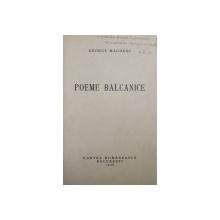 POEME BALCANICE de GHEORGHE MAGHERU , 1936 , DEDICATIE*