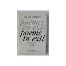 POEME IN EXIL / POEMES EN EXIL de MIOARA CREMENE , EDITIE IN ROMANA SI FRANCEZA , 1994 , EXEMPLAR 66 DIN 250 *