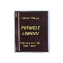 POEMELE LUMINII de LUCIAN BLAGA , grafica de MUGUREL DIONISIE , 2001 , CARTE LILIPUT*