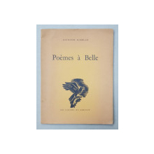 POEMES A BELLE par RAYMOND BARBLAN , EDITIE INTERBELICA , EXEMPLAR NUMEROTAT 552  DIN 600 *
