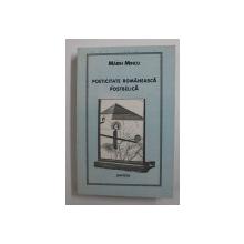 POETICITATE ROMANEASCA POSTBELICA DE MARIN MINCU , 2000 , *DEDICATIE