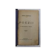 POEZII de MIHAIL EMINESCU  - cu o notita biografica de T. MAIORESCU , EDITIE INTERBELICA , PREZINTA URME DE UZURA *