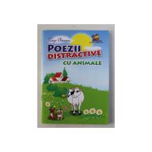 POEZII DISTRACTIVE CU ANIMALE de LUIZA CHIAZNA , ilustratii de OZANA SI FLORIN STELIA PREDA , 2013