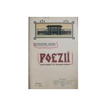 POEZII / NE CHIAMA PAMANTUL de OCTAVIAN GOGA , COLEGAT DE DOUA CARTI , AMBELE  CARTI SUNT  EDITIA I* , 1907- 1909