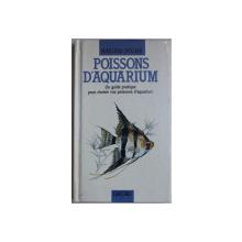 POISSONS D ' AQUARIUM  - UNE GUIDE PRATIQUE POUR CHOISIR VOS POISSONS D ' AQUARIUM  par ELEANOR LAWRENCE et SUE HARNIESS , 1989