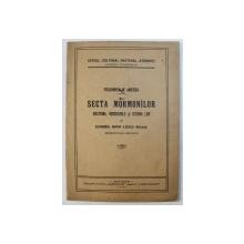 POLIGAMIE IN AMERICA - SECTA MORMONILOR , DOCTRINA , OBICEIURILE SI ISTORIA LOR de ECONOMUL MARIN ILIESCU - ATARNATI , 1932 , DEDICATIE*