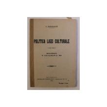 POLITICA LIGEI CULTURALE , RAPORTUL SECRETARULUI GENERAL , 14 DECEMBRIE 1914 , BUCURESTI de G. BOGDAN - DUICA , 1914