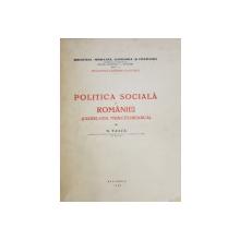 POLITICA SOCIALA A ROMANIEI ( LEGISLATIA MUNCITOREASCA ) de G. TASCA , 1940