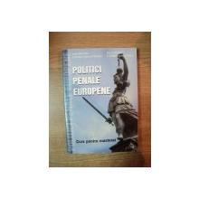 POLITICI PENALE EUROPENE , CURS PENTRU MASTERAT de IOAN DASCALU , ION CHIPAILA , CATALIN GEORGE SAFTA , CRISTIAN EDUARD STEFAN