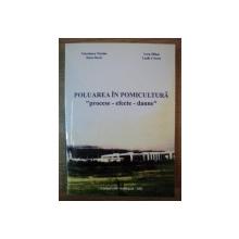 """POLUAREA IN POMICULTURA """"PROCESE - EFECTE - DAUNE"""" de VOICULESCU NICOLAE ... LAZAR CORNEL , 2002"""