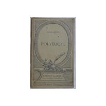 POLYEUCTE - martyr tragedie chretienne par CORNEILLE , 1930