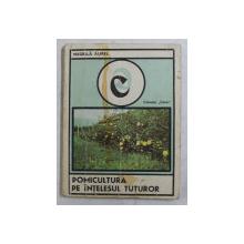 POMICULTURA PE INTELESUL TUTUROR de NEGRILA AUREL , 1983