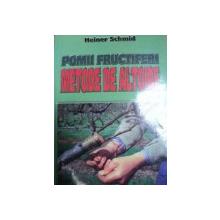 POMII FRUCTIFERI METODE DE ALTOIRE- HEINER SCHMID, BUC. 1999