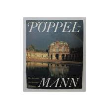 POPPELMANN  - DER ARCHITECKT DES DRESDNER ZWINGERS , 1990 , PREZINTA HALOURI DE APA *