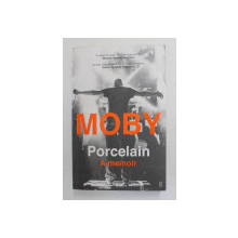 PORCELAIN  A MEMOIR by MOBY , 2016
