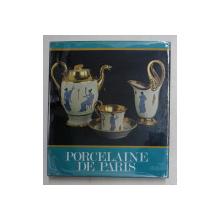 PORCELAINE DE PARIS 1770 - 1850 par REGINE DE PLINVAL DE GUILLEBON , 1972