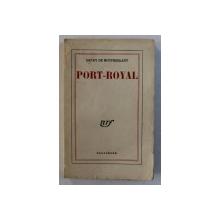 PORT - ROYAL par HENRY DE MONTHERLANT - NOTES DE THEATRE ( II) , 1954