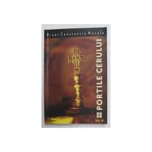 PORTILE  CERULUI de PREOT CONSTANTIN NECULA  , EMISIUNI RADIO - DIFUZATE DESPRE SFINTELE TAINE , reallizate de ROMEO PETRASCIUC , VOLUMUL II , 2007