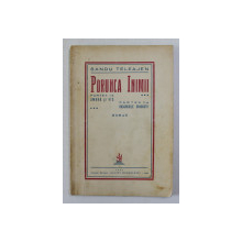 PORUNCA INIMII de SANDU TELEAJEN , ROMAN , 1933 , EXEMPLAR NUMEROTAT 294 DIN 500 , SEMNAT DE AUTOR *