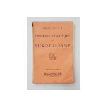 Position Politique du Surrealisme par Andre Breton - Paris, 1935
