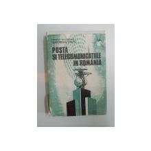 POSTA SI TELECOMUNICATIILE IN ROMANIA de GHEORGHE ENCIU , EDITURA STIINTIFICA SI ENCICLOPEDICA , 1984