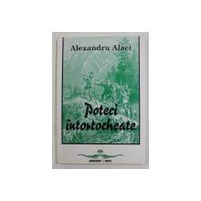 POTECI INTORTOCHEATE de ALEXANDRU ALACI , 2001