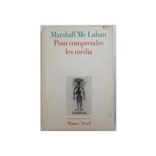 POUR COMPRENDRE LES MEDIA par  MARSHALL MC LUHAN , 1968