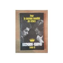 POUR LA COURONNE MONDIALE DES ECHECS KASPAROV - KARPOV SEVILLE '87