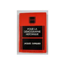 POUR LA DEMOGRAPHIE HISTORIQUE de JACQUES DUPAQUIER , 1984