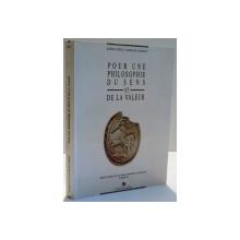 POUR UNE PHILOSOPHIE DU SENS ET DE LA VALEUR de SORIN TITUS VASSILIE LEMENY , DEDICATIE * , 1990