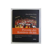 POVESTE DIN ROMANIA DE AZI - ORCHESTRELE NATIONALE DE TINERET PRIMII 10 ANI de OLTEA SERBAN - PARAU , 2019