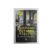 POVESTEA FETITEI PIERDUTE , VOLUMUL IV , roman de ELENA FERRANTE , 2017 *MICI DEFECTE