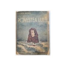 POVESTEA LUI ... de GEORGE BUZNEA , ilustratii de V. GRIGORIU , 1940, CONTINE DEDICATIA AUTORULUI*