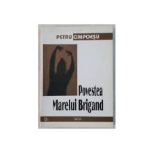 POVESTEA MARELUI BRIGAND de PETRU CIMPOESU , 2000