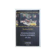 POVESTEA POVESTII IN FILMUL ROMANESC (1912-2012) de MARILENA ILIESIU , 2013