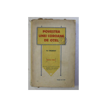 POVESTEA UNEI COROANE DE OTEL ED. a - III - a de G. COSBUC , 1914