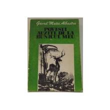 POVESTI AUZITE DE LA BUNICUL MEU de GAVRIL MATEI ALBASTRU , ILUSTRATII de BENONE SUVAILA , 1983